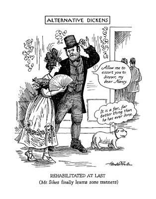 Finally Drawing - Alternative Dickens Rehabilitated At Last by J.B. Handelsman