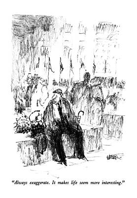 Old Man Drawing - Always Exaggerate.  It Makes Life Seem More by Robert Weber