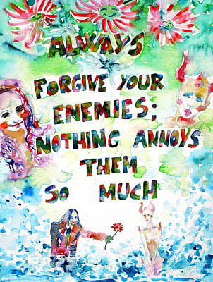 Always Forgive Your Enemies-nothing Annoys Them So Much Art Print by Fabrizio Cassetta