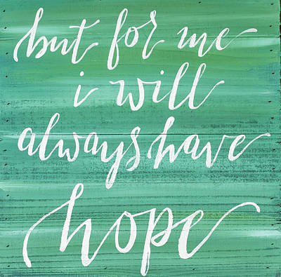 Reclaimed Wood Wall Art - Painting - Always Have Hope by Molly Susan Strong