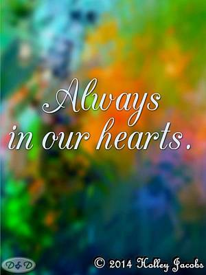 Mixed Media - Always In Our Heart by Holley Jacobs