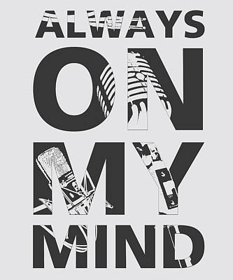 Microphone Digital Art - Always On My Mind by Gina Dsgn