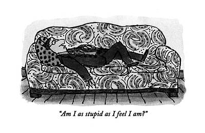 Am I As Stupid As I Feel I Am? Art Print by William Steig