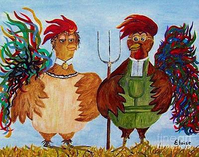 Chicken Painting - American Gothic Down On The Farm - A Parody by Eloise Schneider
