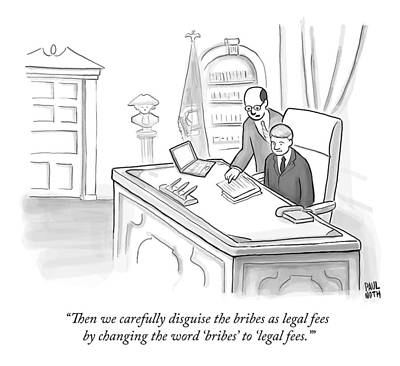 Corruption Drawing - An Advisor Speaks To A Politician Who Is Sitting by Paul Noth