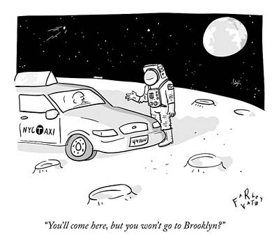 Moon Drawing - An Astronaut Says To A Taxi Cab On The Moon by Farley Katz