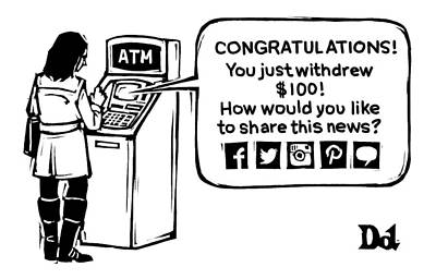 Social Media Drawing - An Atm Machine Prompts A Woman To Share Her Cash by Drew Dernavich