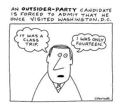 Thought Drawing - An Outsider - Party Candidate Is Forced To Admit by Charles Barsotti