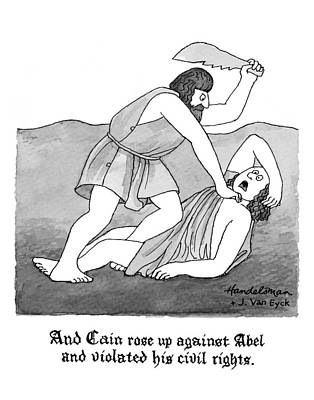 Bible Drawing - And Cain Rose Up Against Abel And Violated by J.B. Handelsman