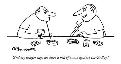 And My Lawyer Says We Have A Hell Of A Case Art Print by Charles Barsotti