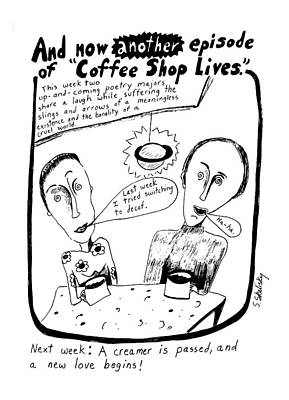 And Now Another Episode Of Coffee Shop Lives Art Print by Stephanie Skalisk