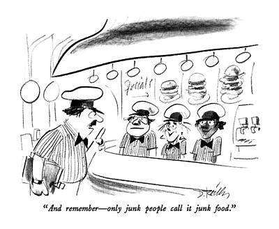 Fast Food Restaurants Drawing - And Remember  -  Only Junk People Call It Junk by Donald Reilly
