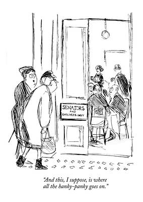 Senate Drawing - And This, I Suppose, Is Where All The Hanky-panky by James Stevenson