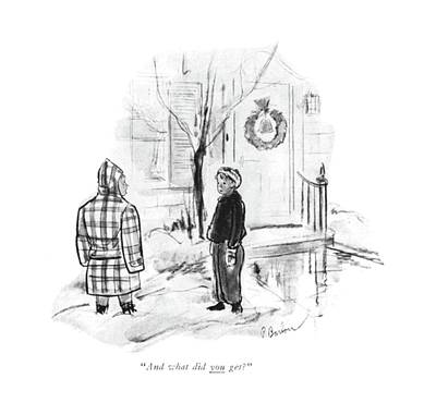 And What Did You Get? Art Print