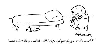 Is Drawing - And What Do You Think Will Happen If You Do Get by Charles Barsotti
