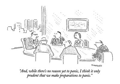 Boardroom Drawing - And, While There's No Reason Yet To Panic by Robert Mankoff