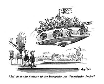 Immigration Drawing - And Yet Another Headache For The Immigration by Dana Fradon