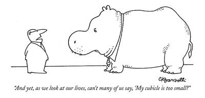Hippopotamus Drawing - And Yet, As We Look At Our Lives, Can't Many by Charles Barsotti