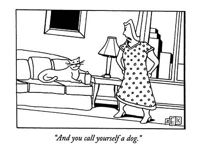 And You Call Yourself A Dog Art Print by Bruce Eric Kaplan
