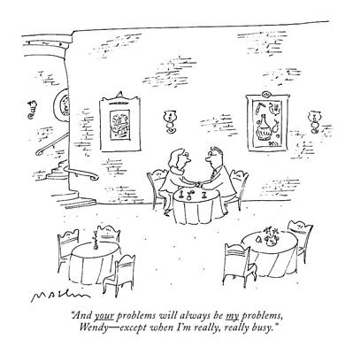 And Your Problems Will Always Be My Problems Art Print by Michael Maslin