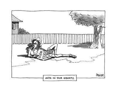 Ant Drawing - Antz In Your Krantz by Jack Ziegler
