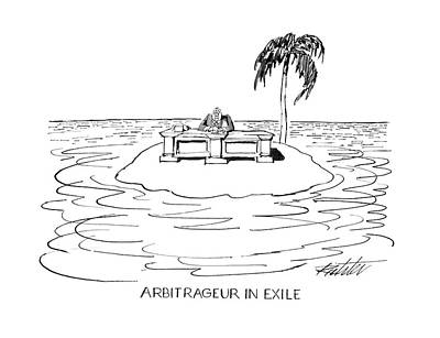 Exile Drawing - Arbitrageur In Exile by Mischa Richter