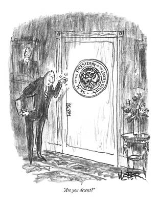 White House Drawing - Are You Decent? by Robert Weber