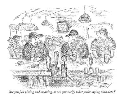 Country Drawing - Are You Just Pissing And Moaning by Edward Koren