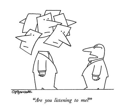 Listening Drawing - Are You Listening To Me? by Charles Barsotti