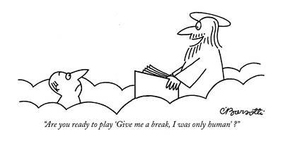 Are You Ready To Play 'give Me A Break Art Print by Charles Barsotti