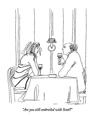 Wine Sipping Drawing - Are You Still Embroiled With Scott? by Richard Cline