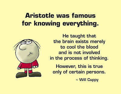 Aristotle Knew It All Print by Mike Flynn