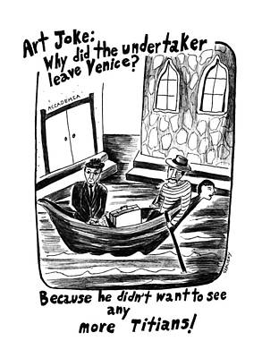 Any Drawing - Art Joke: Why Did The Undertaker Leave by Stephanie Skalisk