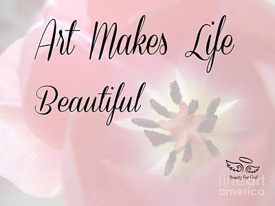 Art Makes Life Beautiful Art Print