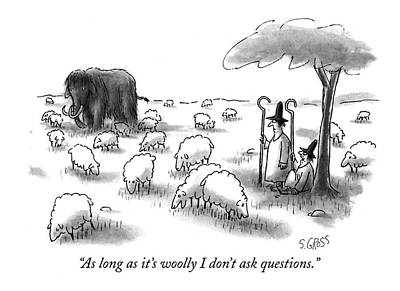 As Long As It's Woolly I Don't Ask Questions Art Print by Sam Gross