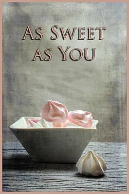 Photograph - As Sweet As You by Randi Grace Nilsberg