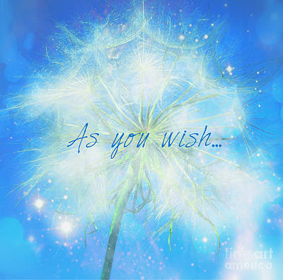 Dandelion Digital Art - As You Wish... by Ashe Aria