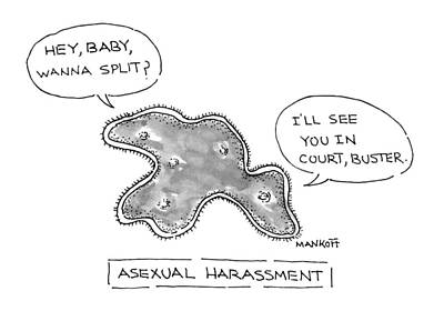 Asexual Harassment Art Print by Robert Mankoff