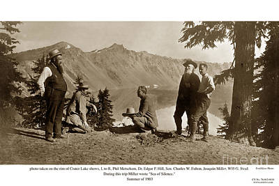 Fred Miller Photograph - At Crater Lake Are Phil Metscham Dr. Hill Senator Fulton- Joaquin Miller And William Steel Summe1903 by California Views Mr Pat Hathaway Archives