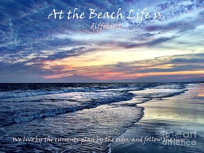 Digital Art - At The Beach Life Is Different - Quote by Shelia Kempf