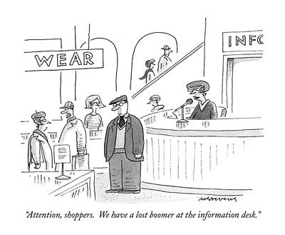 Information Age Drawing - Attention, Shoppers.  We Have A Lost Boomer by Mick Stevens