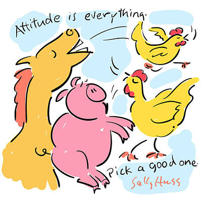 Wall Art - Painting - Attitude Is Everything by Sally Huss
