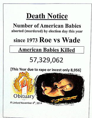 Babies Aborted Murdered Since Roe Vs Wade 1 Death Notice Obituary Art Print by Richard W Linford