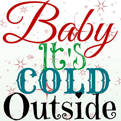 Snowy Digital Art - Baby It's Cold by Chastity Hoff