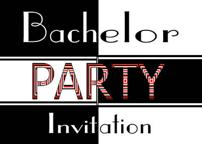 Digital Art - Bachelor Party Invite by Donna Proctor