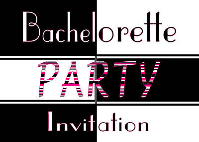 Digital Art - Bachelorette Party Invite by Donna Proctor