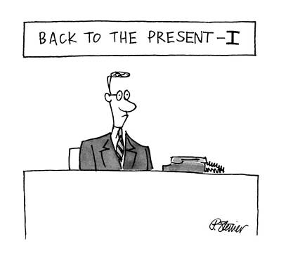 Boredom Drawing - Back To The Present-i by Peter Steiner