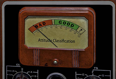 Photograph - Bad Good Attitude Classification Meter by Phil Cardamone