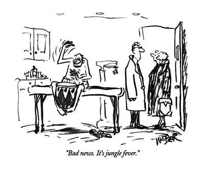 Bad News.  It's Jungle Fever Art Print by Robert Weber
