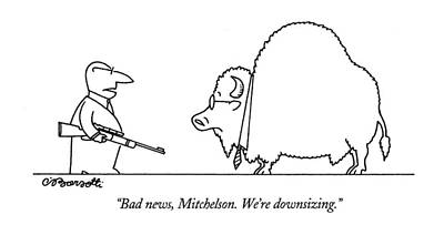 Bison Drawing - Bad News, Mitchelson.  We're Downsizing by Charles Barsotti